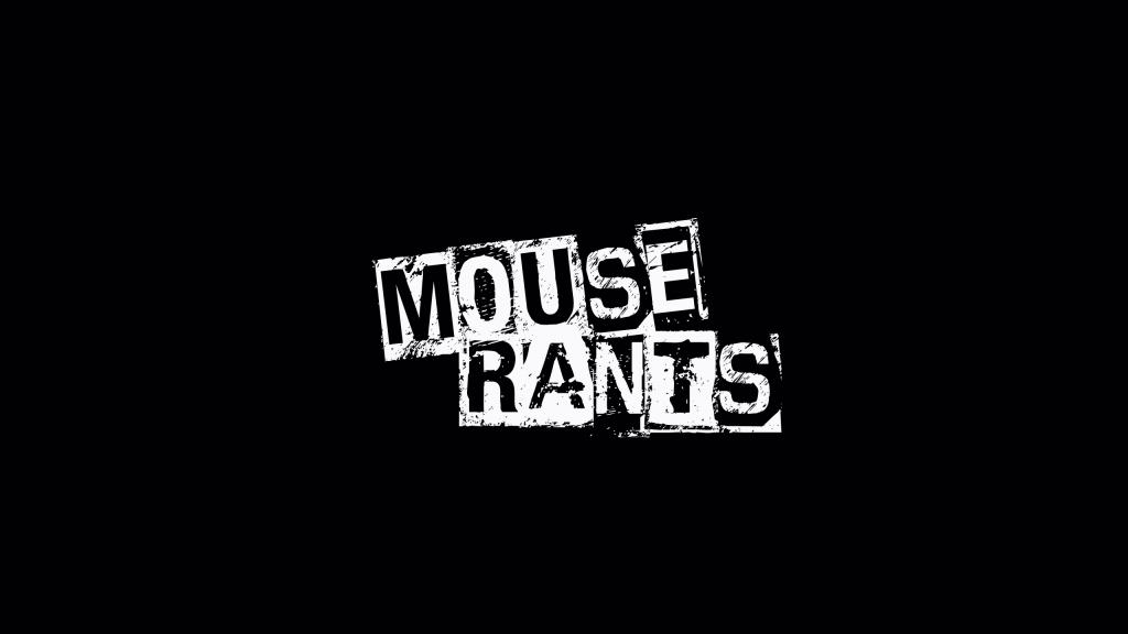 Mouse Rants