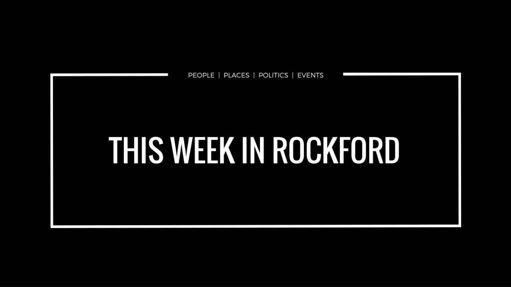 This Week in Rockford