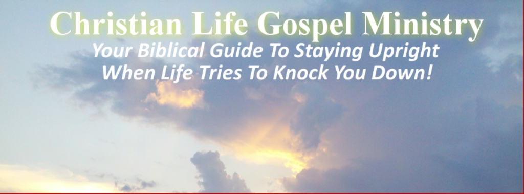 Christian Life Gospel Ministry - Facing Life