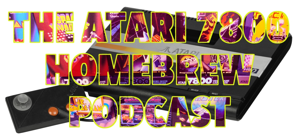 The Atari 7800 Homebrew Podcast