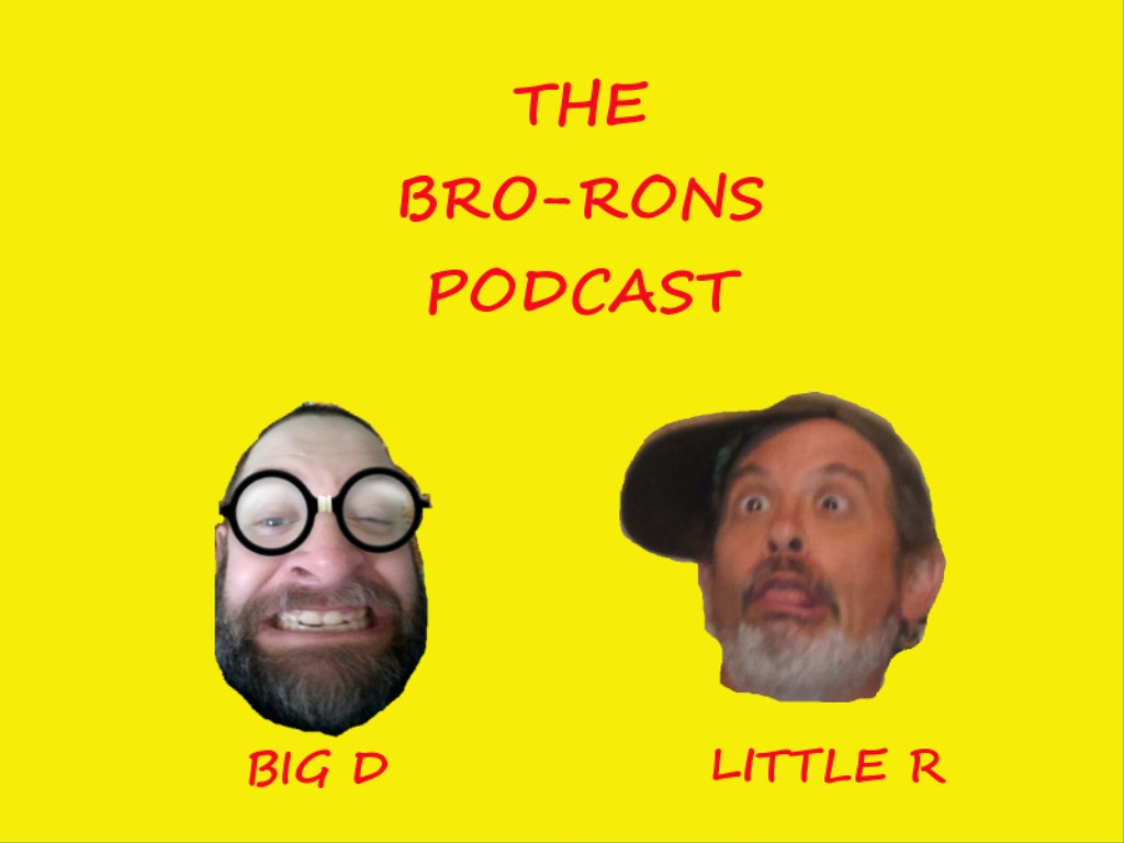 The Bro-rons Podcast