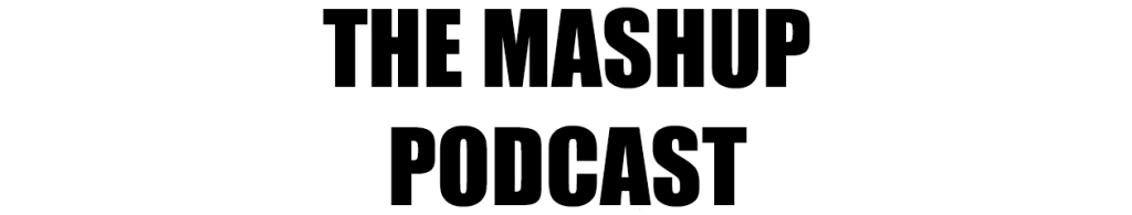 The Mashup Podcast