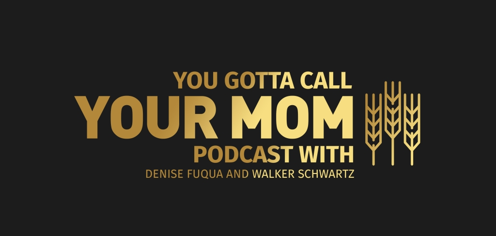You Gotta Call Your Mom