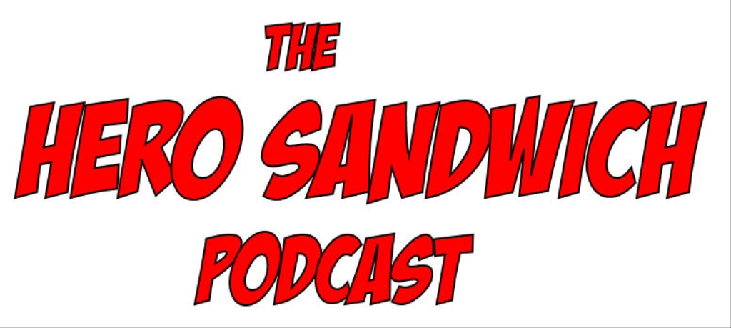 Hero Sandwich Podcast