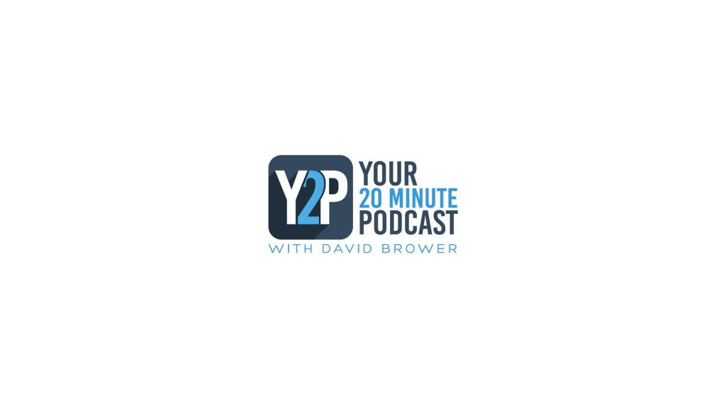 Your 20 Minute Podcast with David Brower