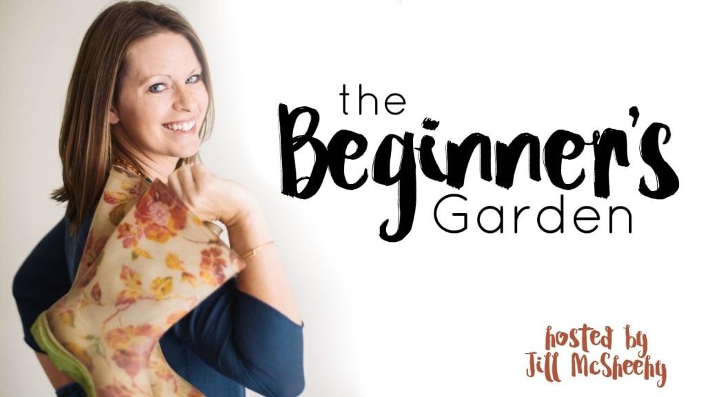 The Beginner's Garden Podcast