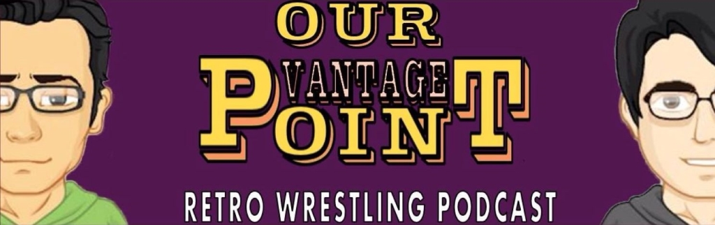 Our Vantage Point - Reto Wrestling Podcast