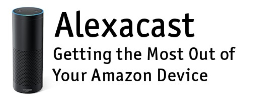 Alexacast - Get the Most From Your Amazon Device | Listen to