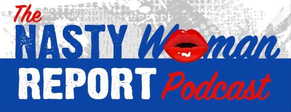 The Nasty Women Report