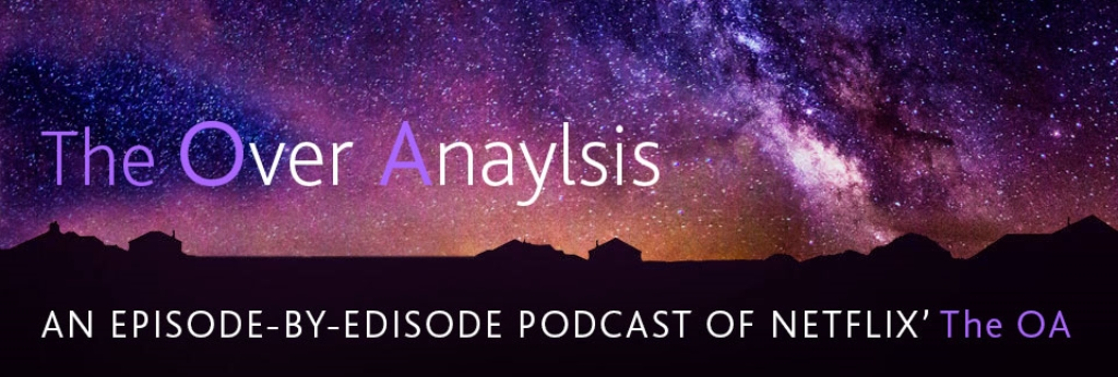 The Over Analysis – an podcast on The OA
