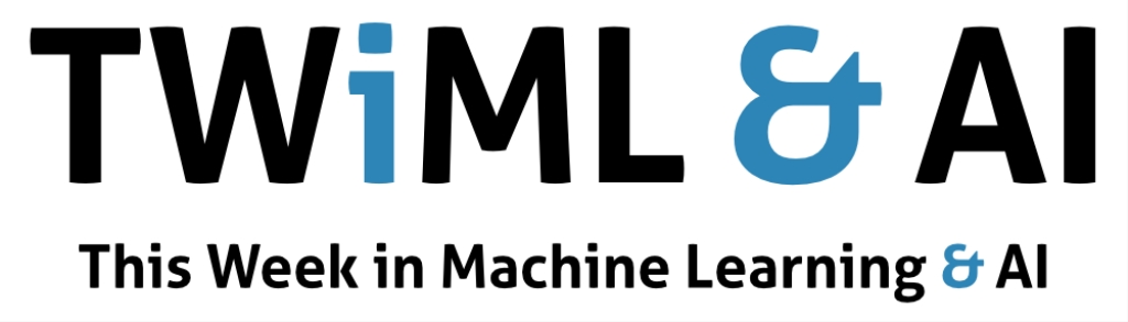 This Week in Machine Learning & AI