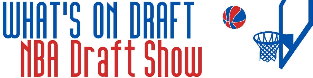 What's On Draft NBA Draft Podcast