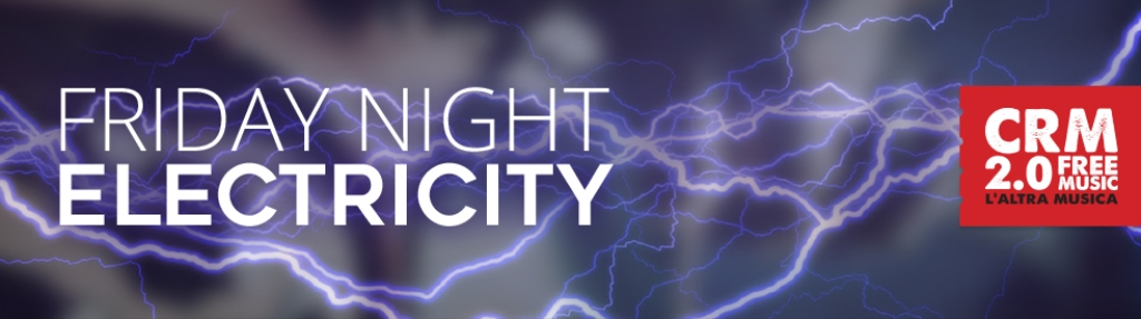 Friday Night Electricity