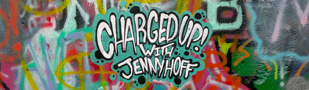 Charged Up! with Jenny Hoff