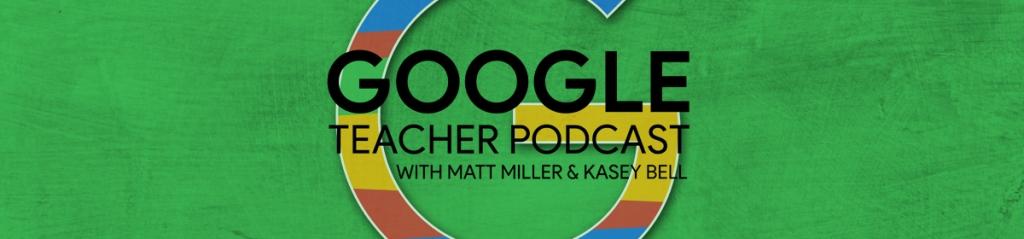 Google Teacher Tribe Podcast