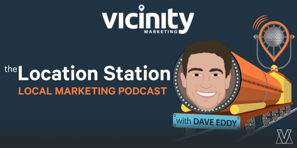 The Location Station Local Marketing Podcast: Advanced Digital Marketing Tactics & Technologies