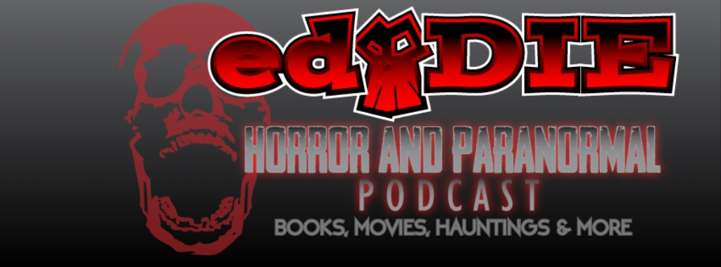 The ed·DIE Horror & Paranormal Podcast