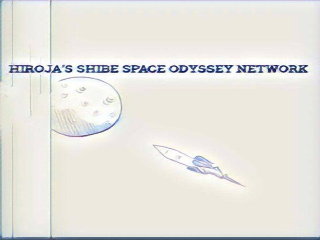 HiroJa Shibe's Space Odyssey Network