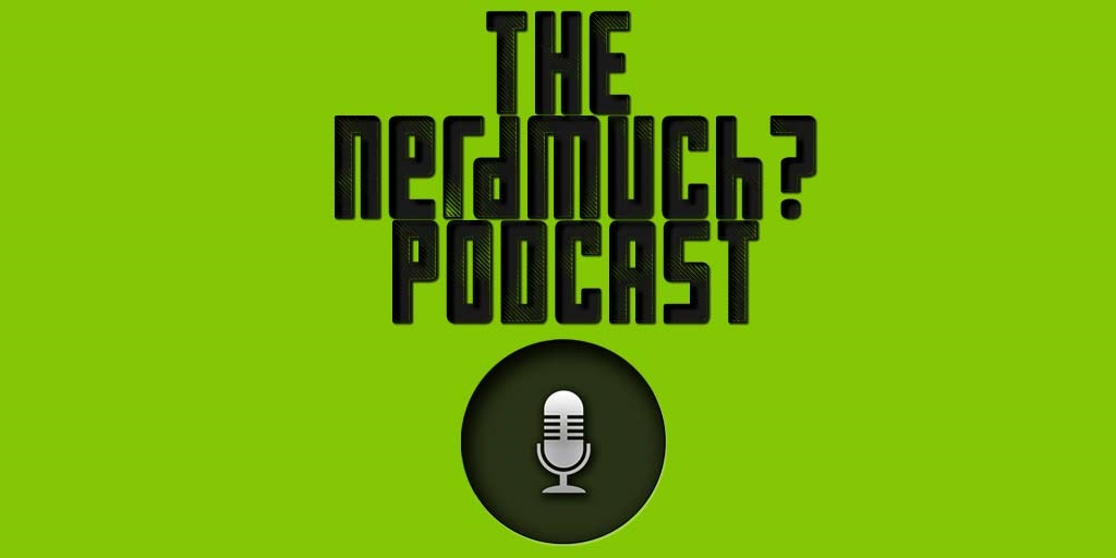 The Nerd Much? Podcast