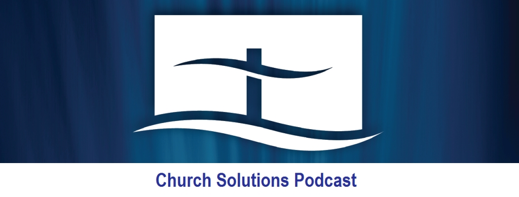 Church Solutions Podcast