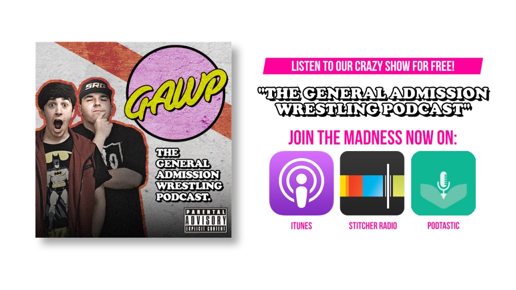 The General Admission Wrestling Podcast