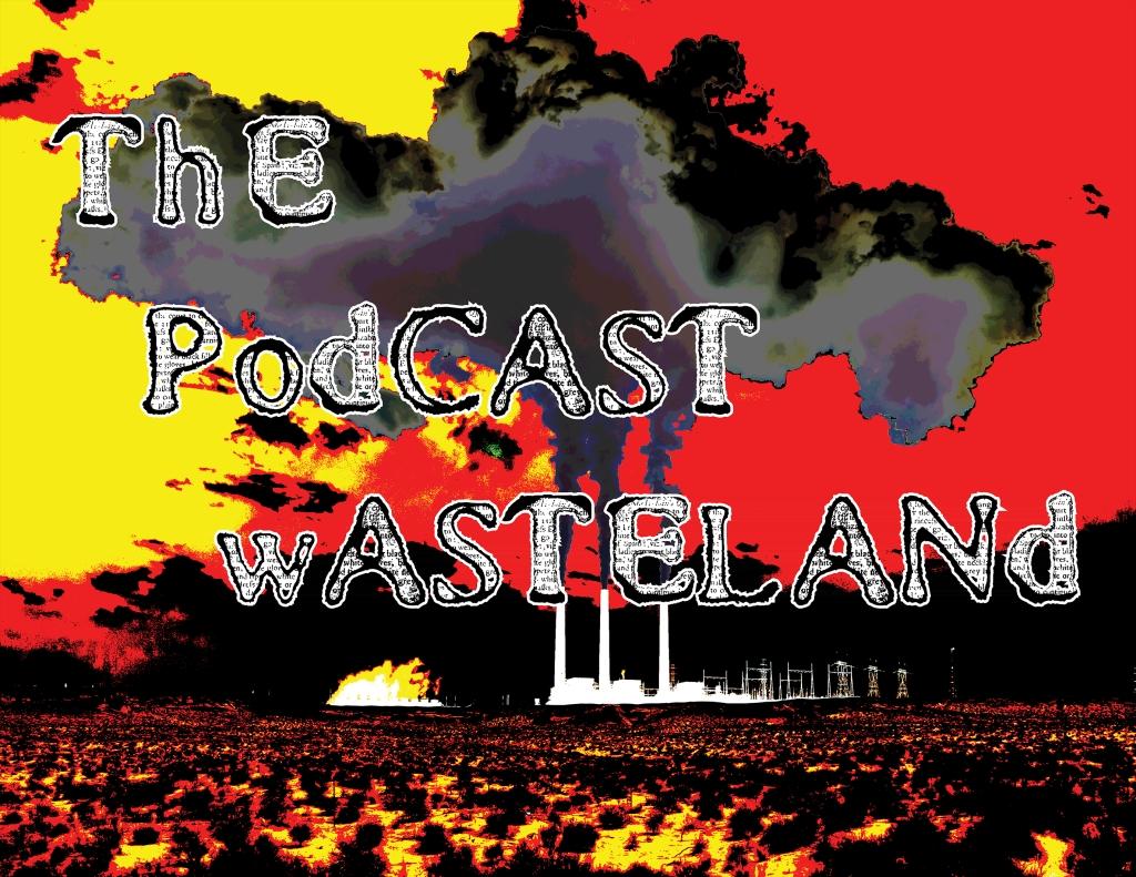 The Podcast Wasteland