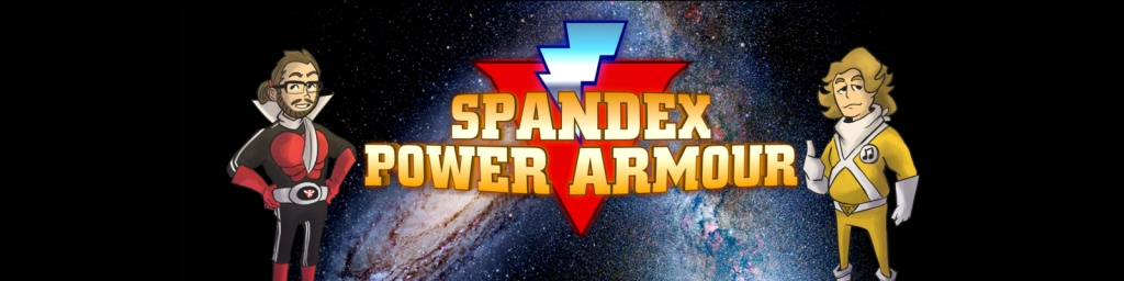 The Spandex Power Armour Podcast
