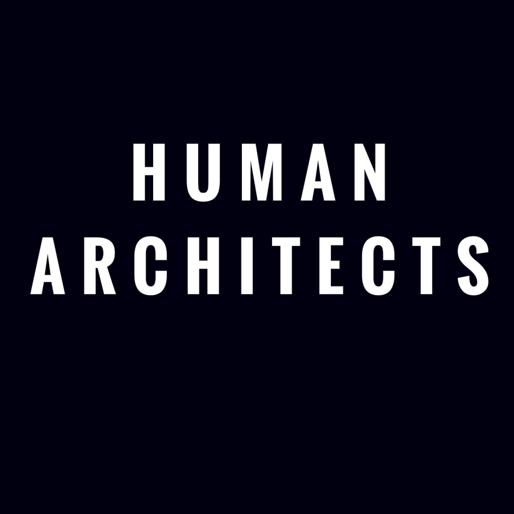 Human Architects