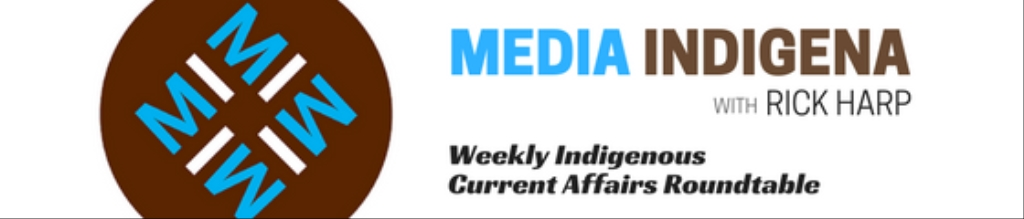 MEDIA INDIGENA : Weekly Indigenous current affairs program