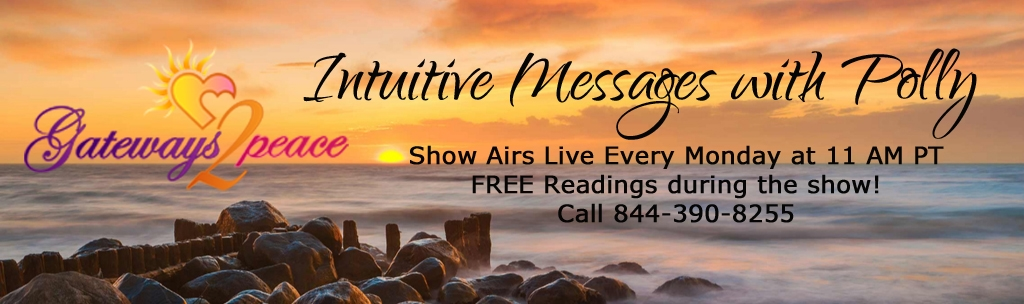 Gateways 2 Peace Intuitive messages with Polly Wirum