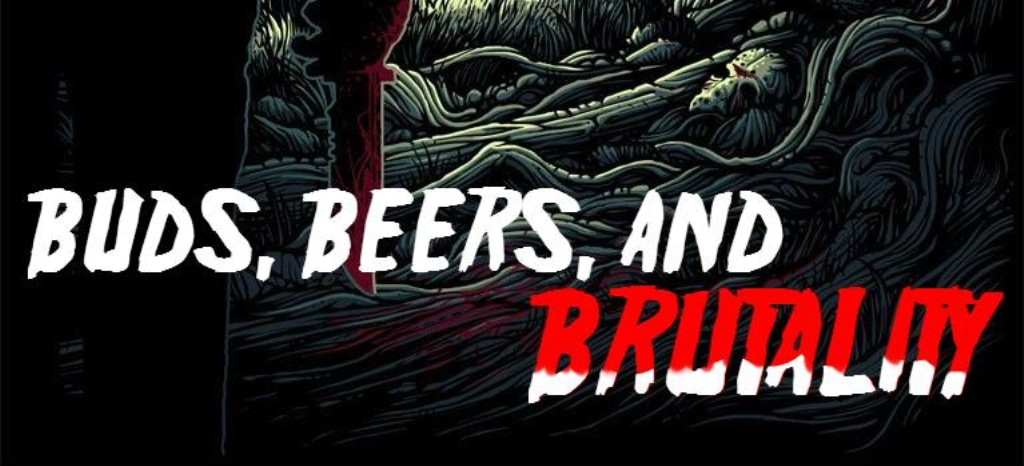 Buds, Beers, and Brutality