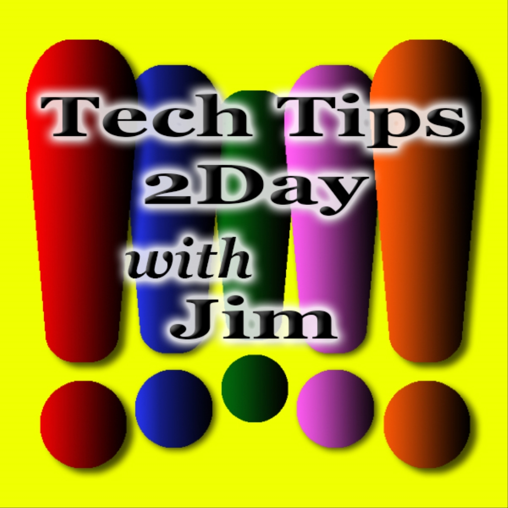 Tech Tips 2Day with Jim