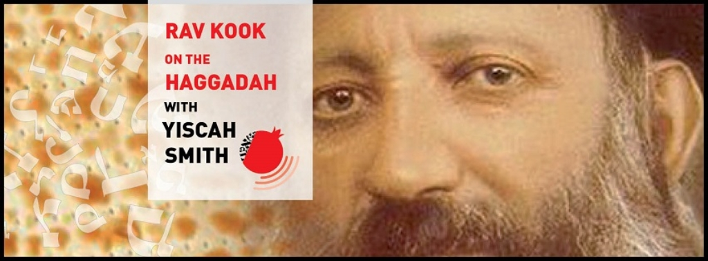 Rav Kook on the Haggadah with Yiscah Smith