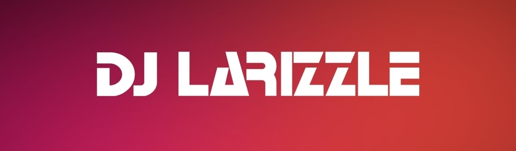 The DJ Larizzle Podcast