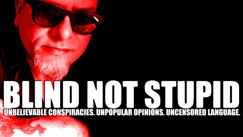 Blind Not Stupid