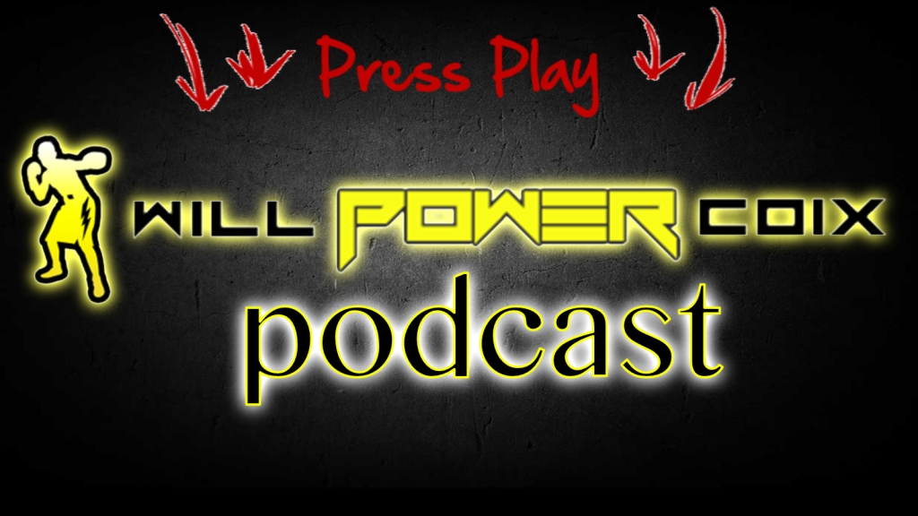 "Will ""Power"" Coix Podcast"