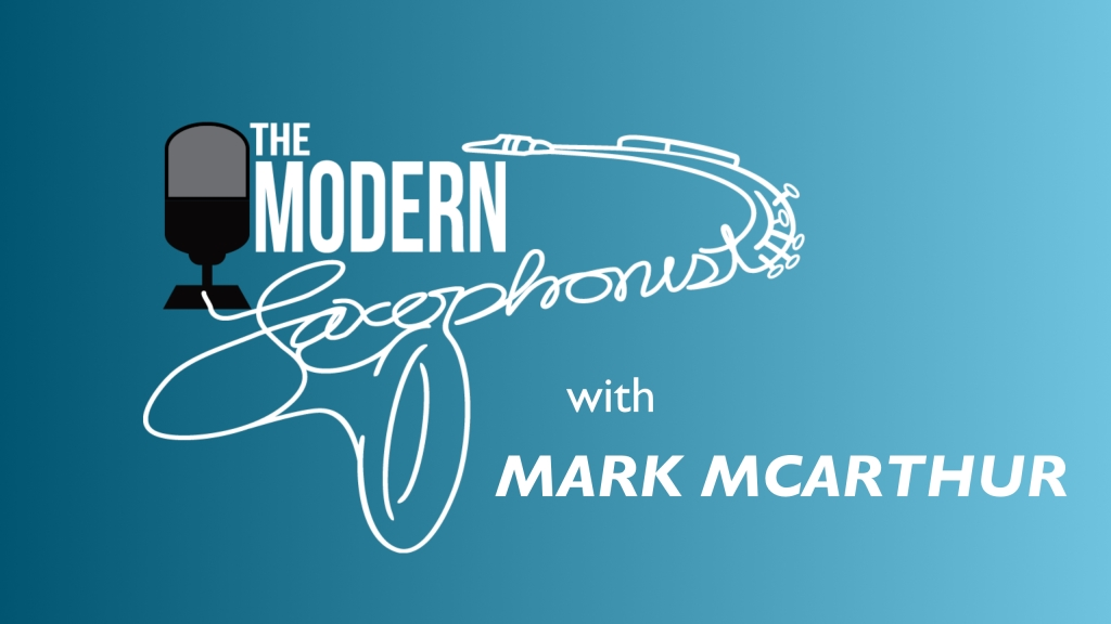 The Modern Saxophonist Podcast
