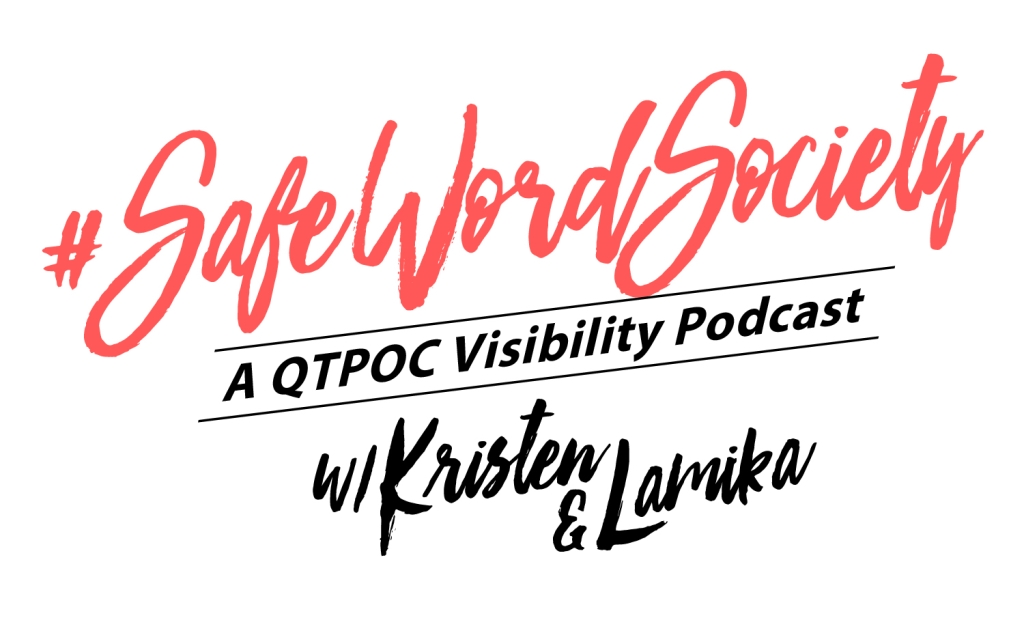 #SafeWordSociety - A QTPOC Visibility Podcast