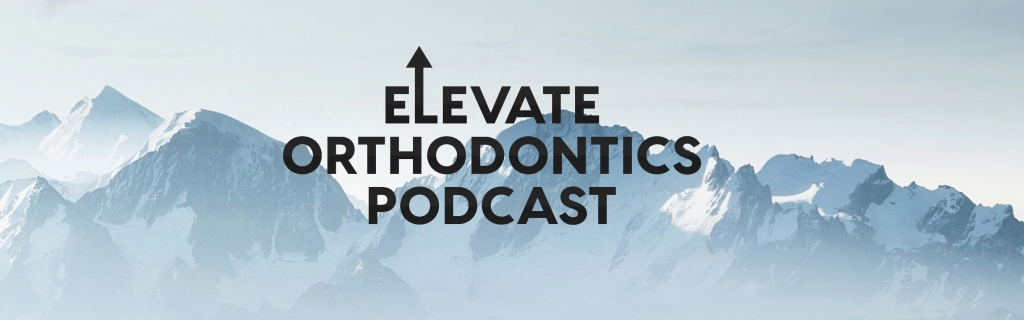 Elevate Orthodontics Podcast