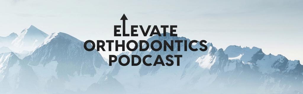 Elevate Orthodontics Podcast
