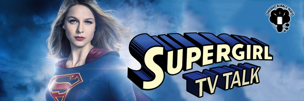 Supergirl TV Talk