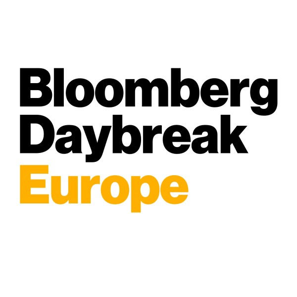 Bloomberg Daybreak: Europe   Listen to Podcasts On Demand