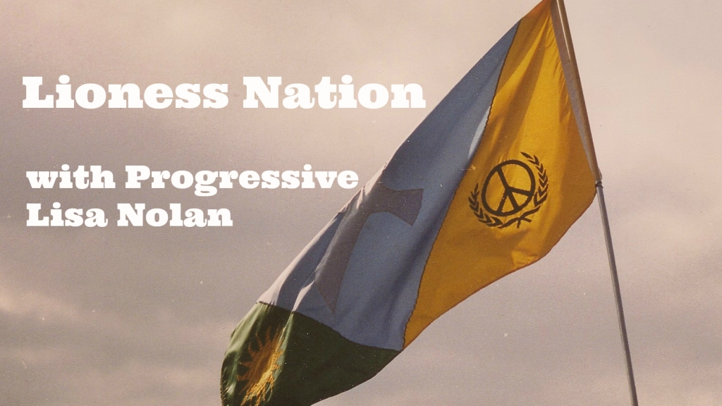 Indivisible Resisters Podcast with Progressive Lisa Nolan of Lioness Nation