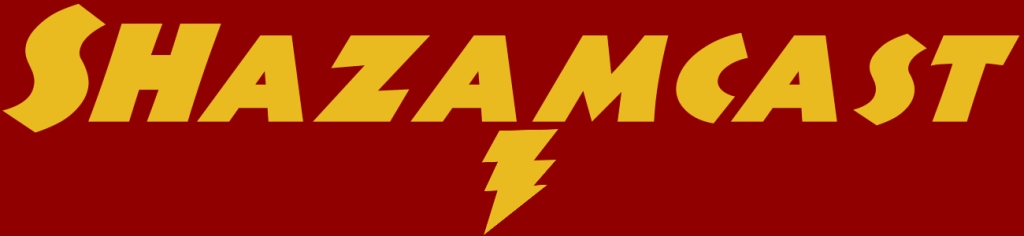 The Shazamcast!