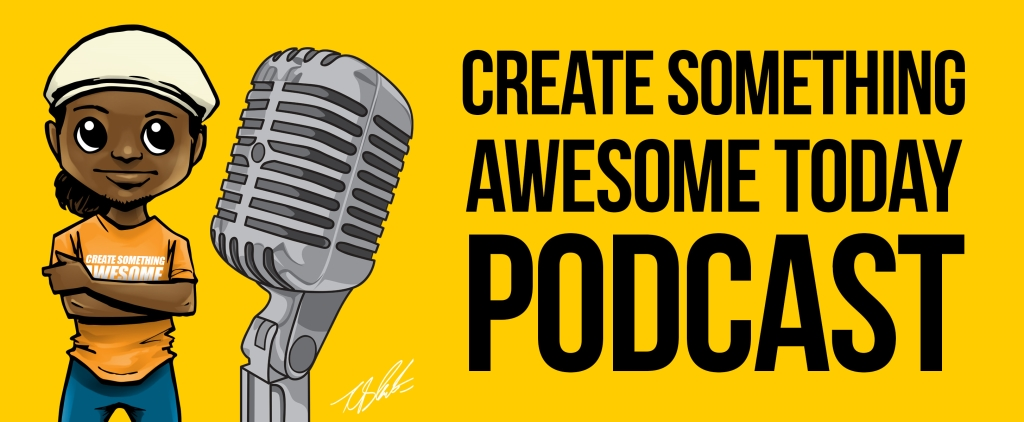 Create Something Awesome Today Podcast