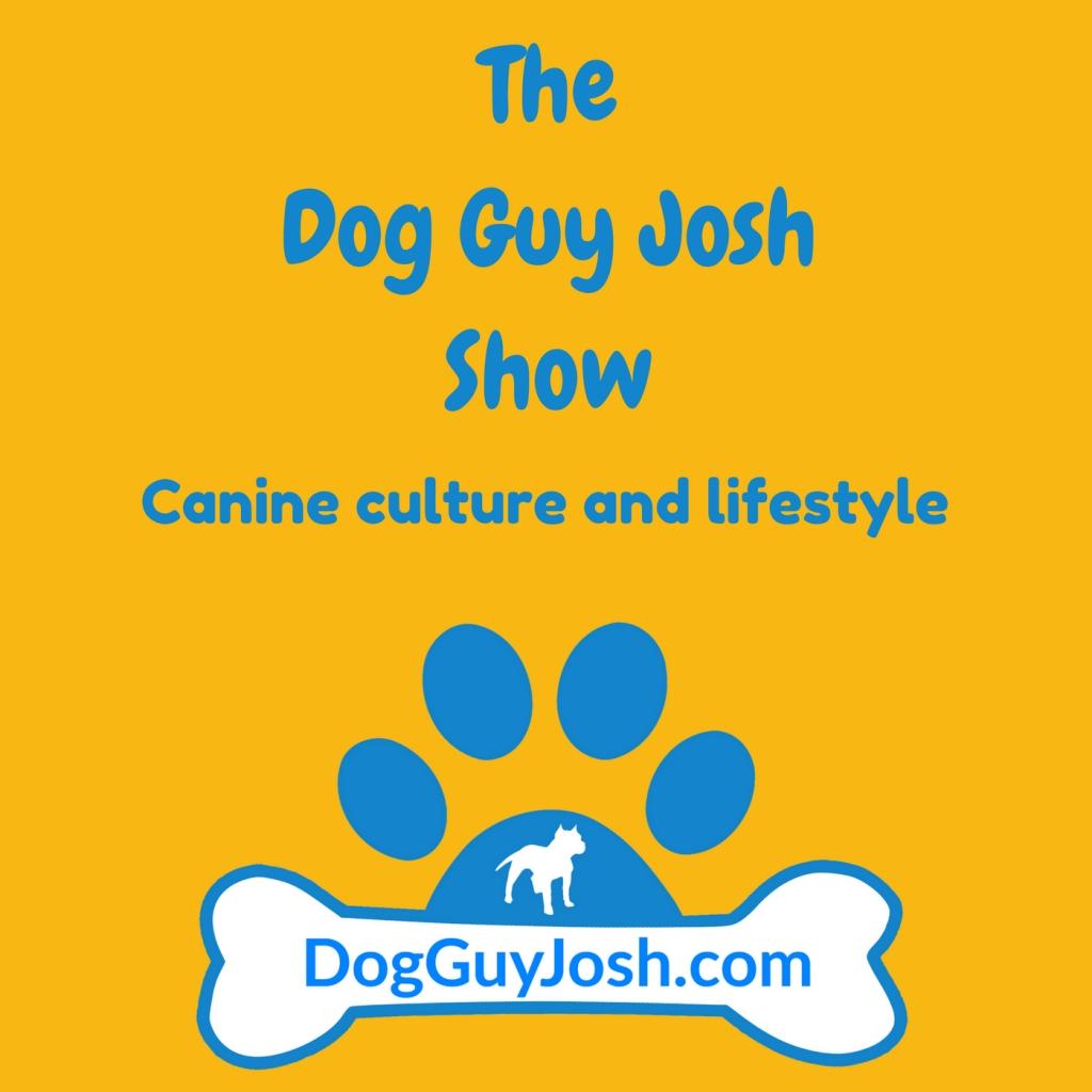 The Dog Guy Josh Show