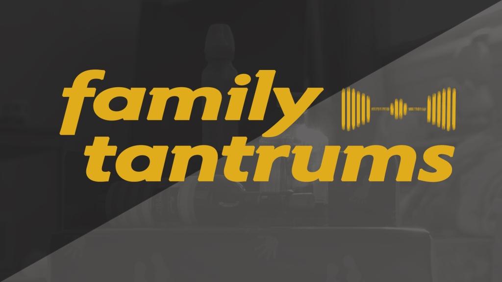 Family Tantrums