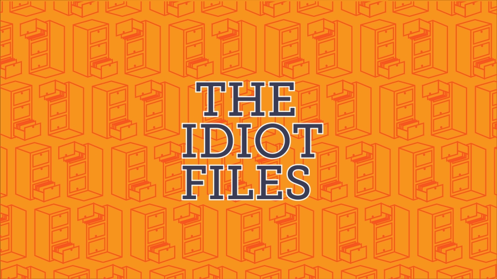 The Idiot Files