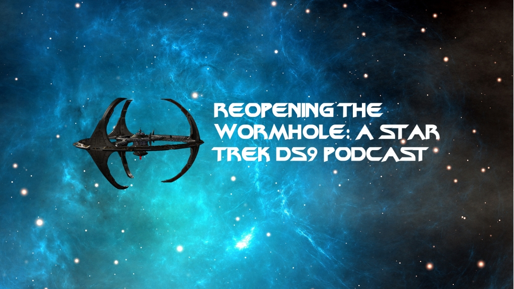Reopening the Wormhole: A Star Trek DS9 Podcast