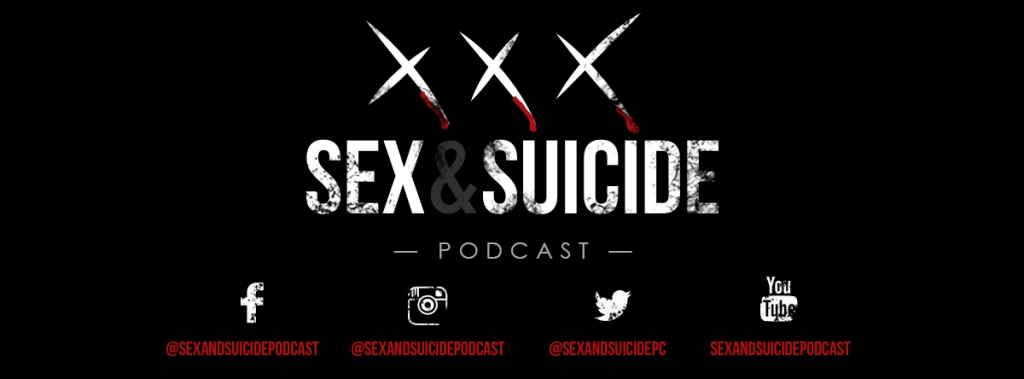 The Sex and Suicide Podcast